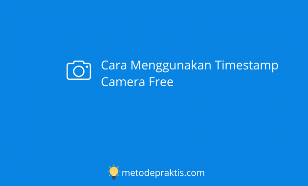 How to Use Timestamp Camera for Free