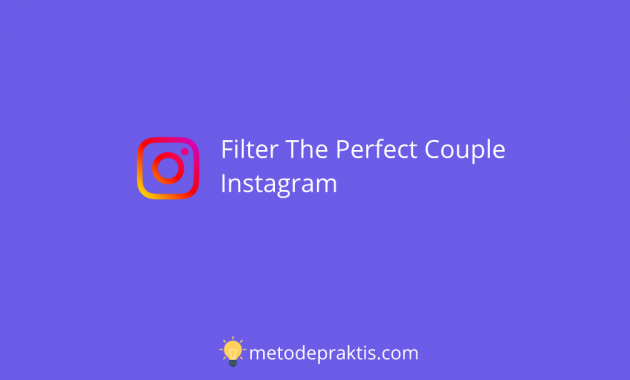 Filter The Perfect Couple Instagram