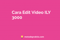 Cara Edit Video ILY 3000